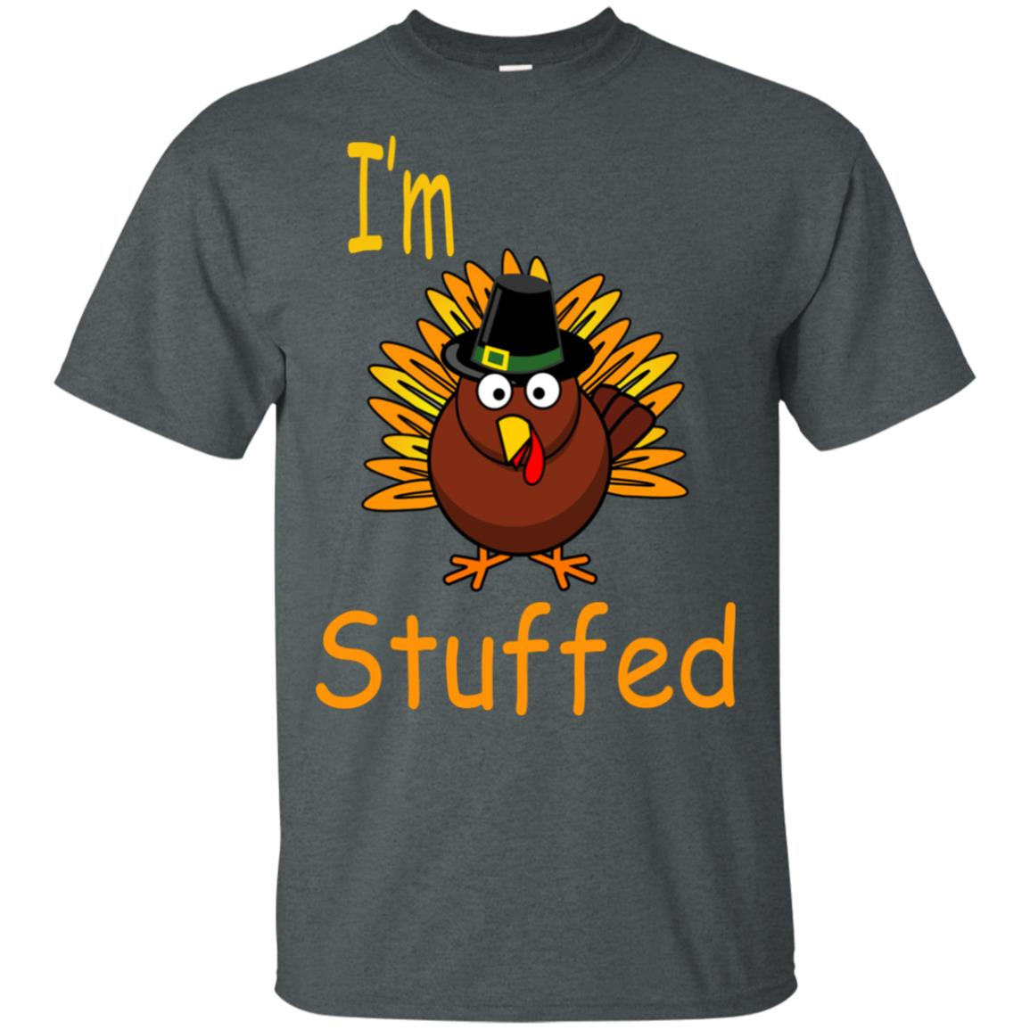 Thanksgiving Tee I'm Stuffed Turkey Unisex Short Sleeve