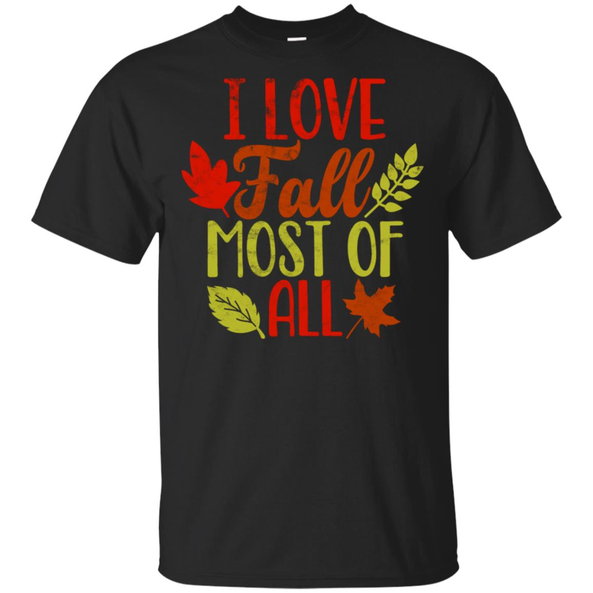 I Love Fall Most of All Autumn Leaves Unisex Short Sleeve