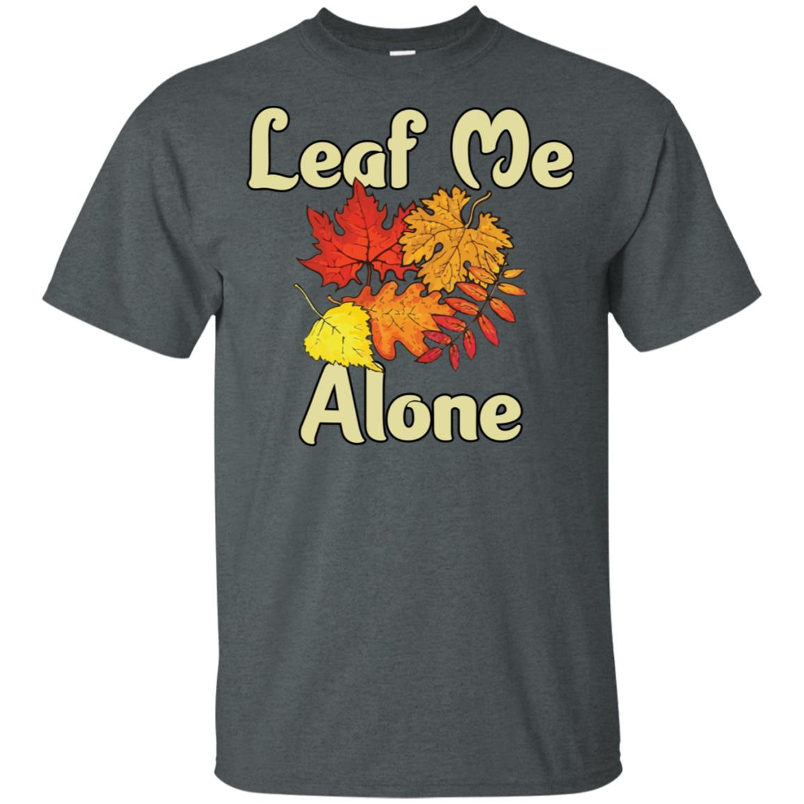 Leaf Me Alone Fall Season Thanksgiving Gift Unisex Short Sleeve