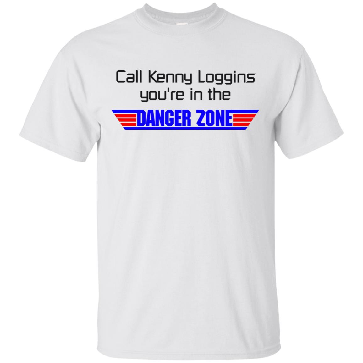 Call Kenny Loggins, You're in the Danger Zone Unisex Short Sleeve