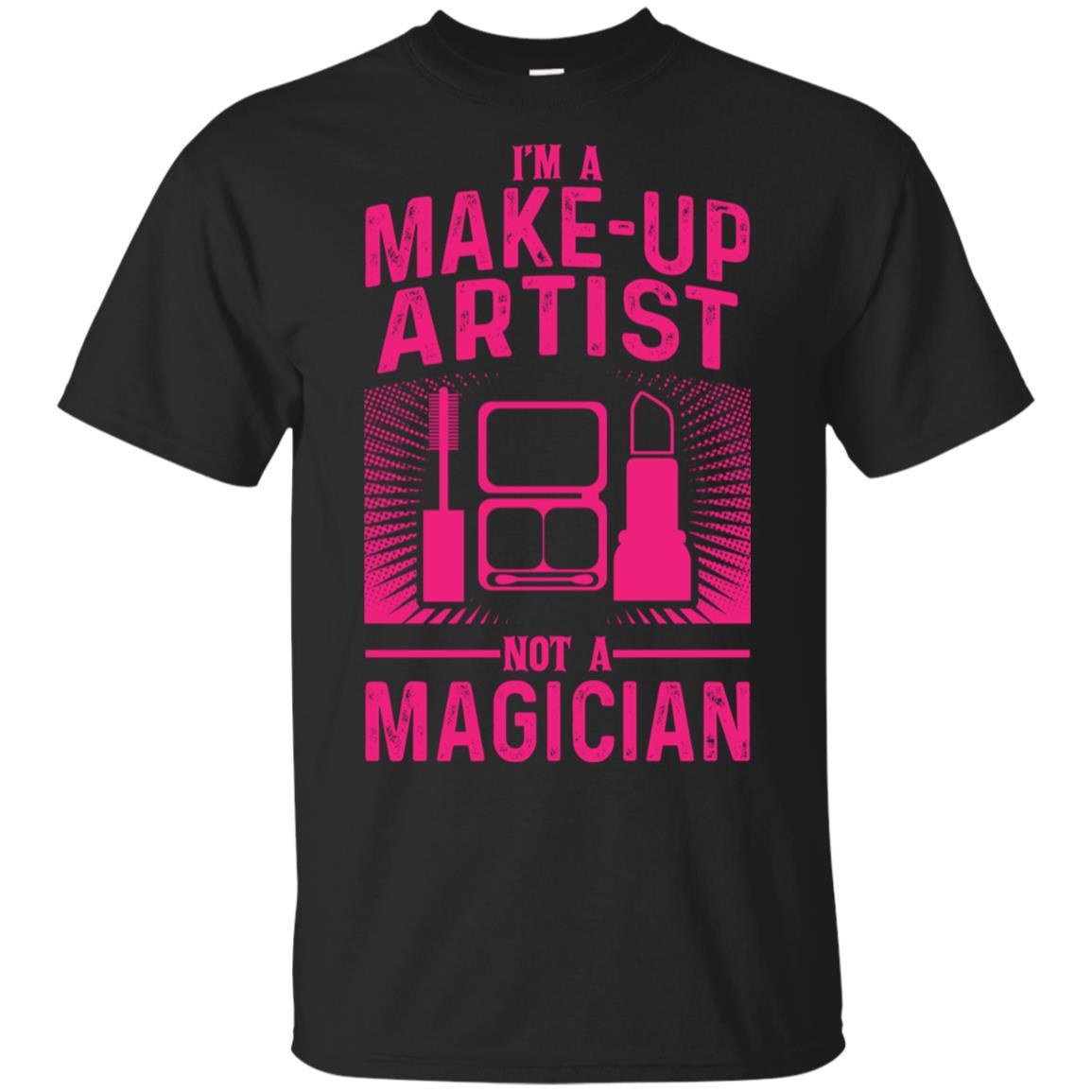 Im a Make Up Artist Not a Magician Unisex Short Sleeve