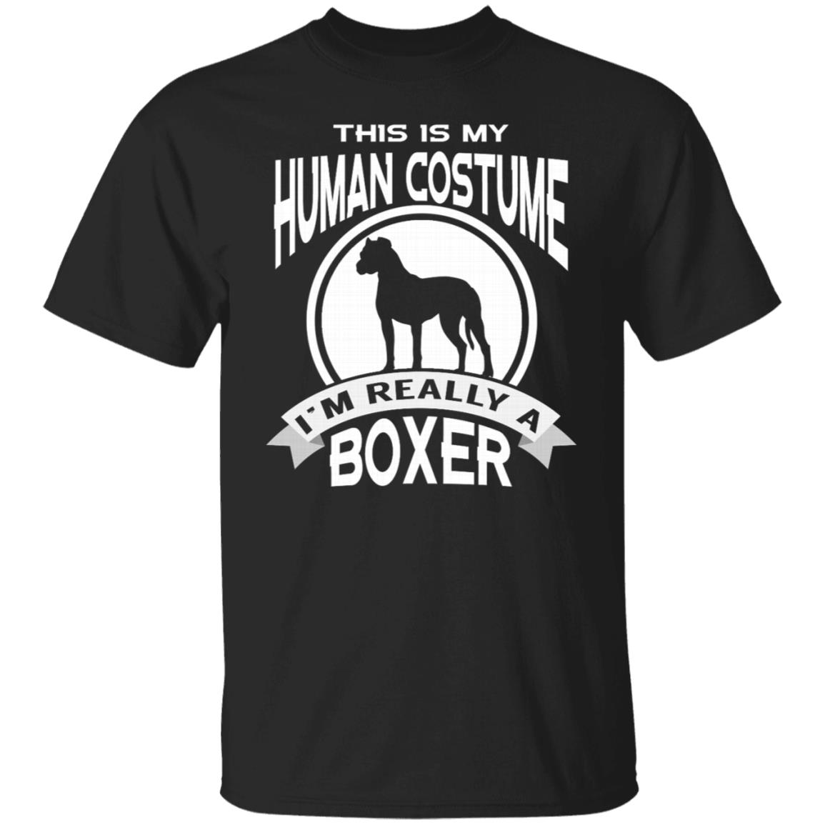 This Is My Human Costume I'm Really A Boxer Unisex Short Sleeve