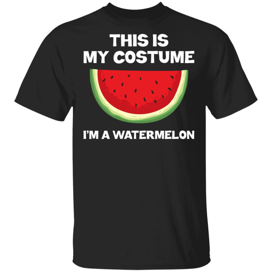 I'm A Watermelon This Is My Costume Unisex Short Sleeve