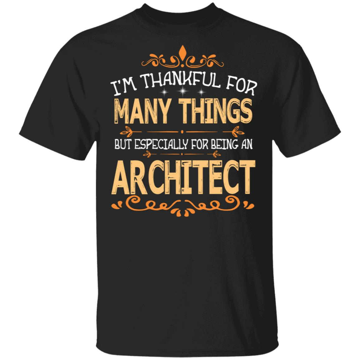 I'm Thankful Many Things Especially Being An Architect Unisex Short Sleeve