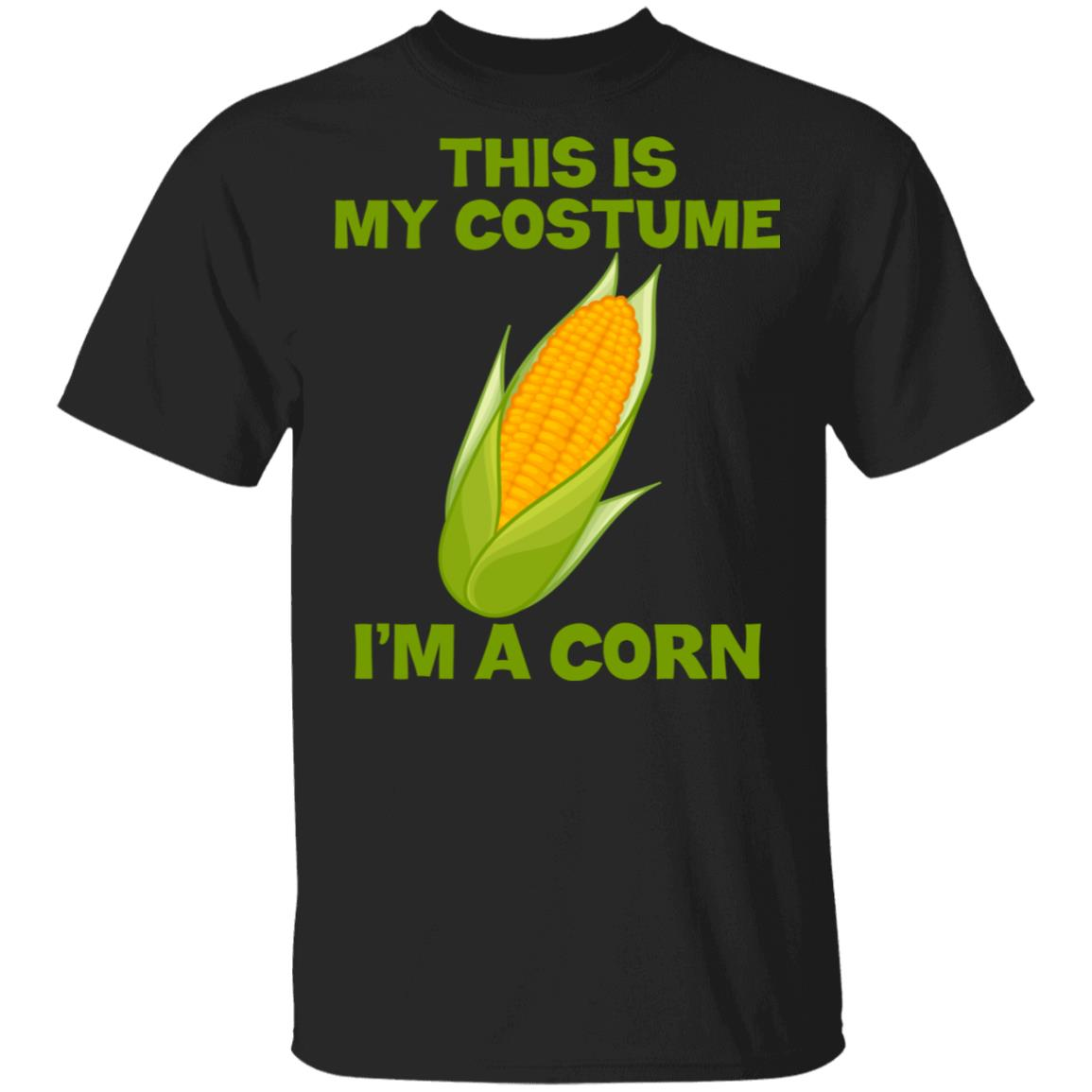 I'm A Corn This Is My Costume Unisex Short Sleeve