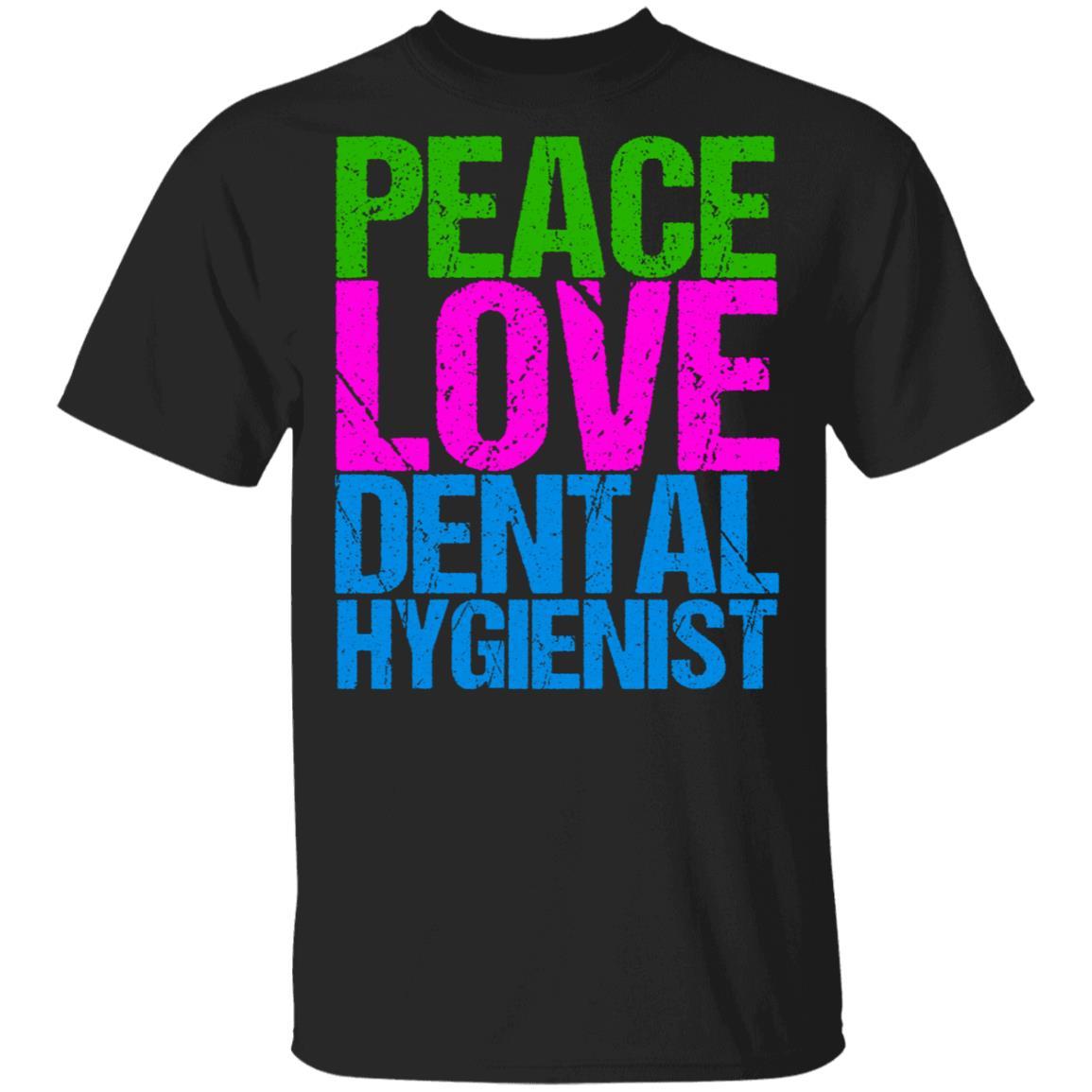 Peace Love Dental Hygienist Unisex Short Sleeve
