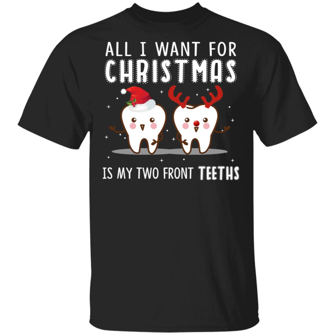 All I Want For Christmas is My Font Teeth Xmas Unisex Short Sleeve