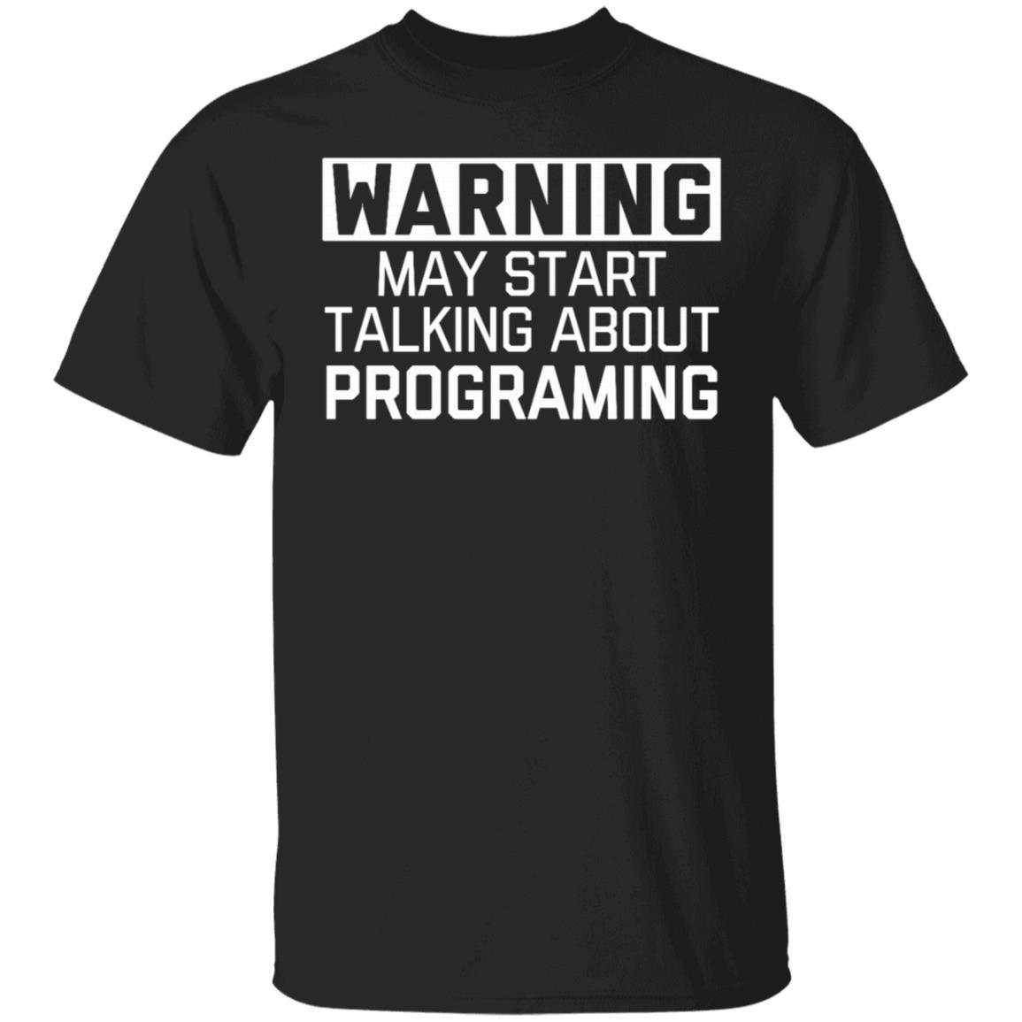 Warning May Start Talking Programming Funny Computer Unisex Short Sleeve